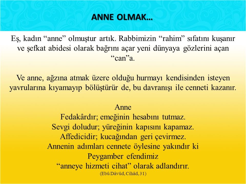 ANNE OLMAK…
