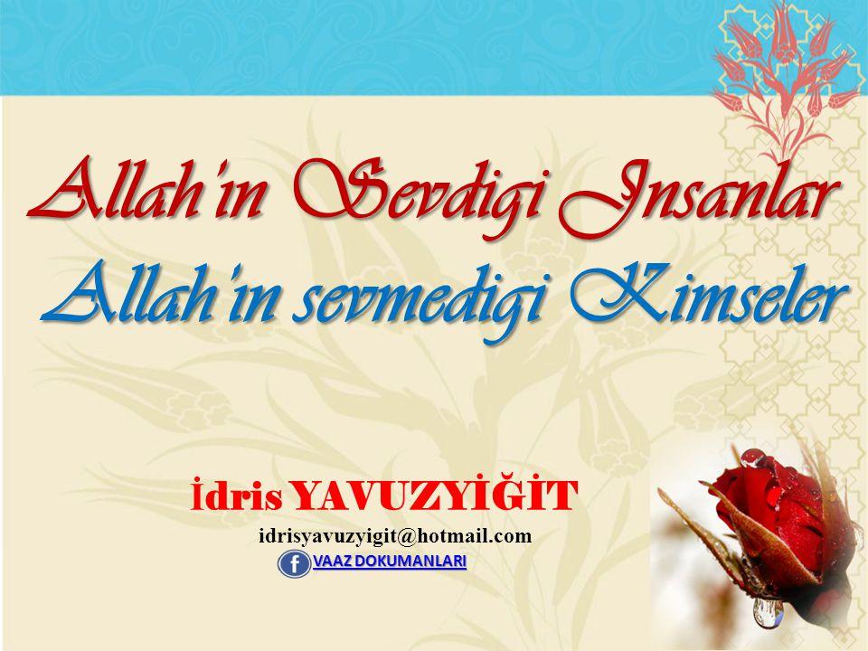 Allah'ın Sevdigi Jnsanlar Allah'ın sevmedigi Kimseler
