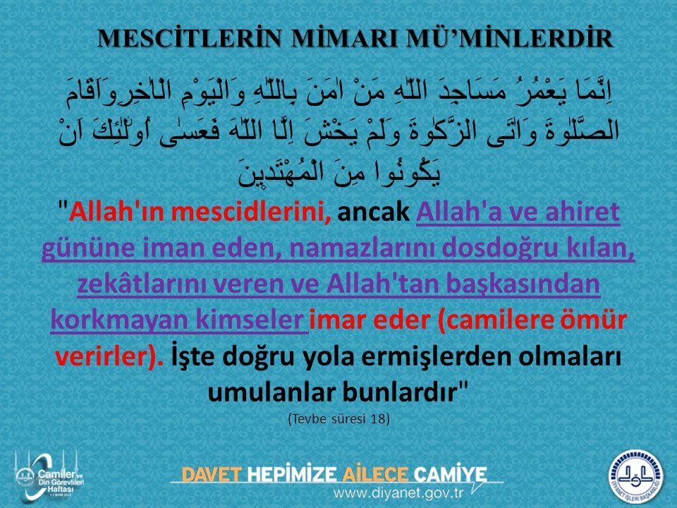 MESCİTLERİN MİMARI MÜ'MİNLERDİR