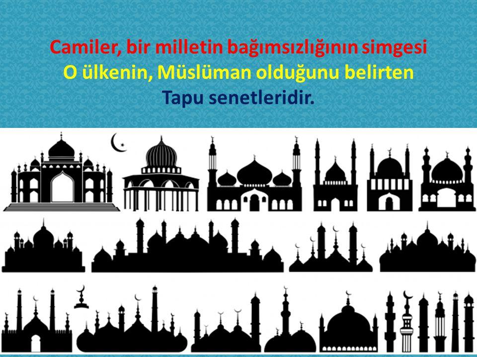 Camiler, bir milletin bağımsızlığının simgesi