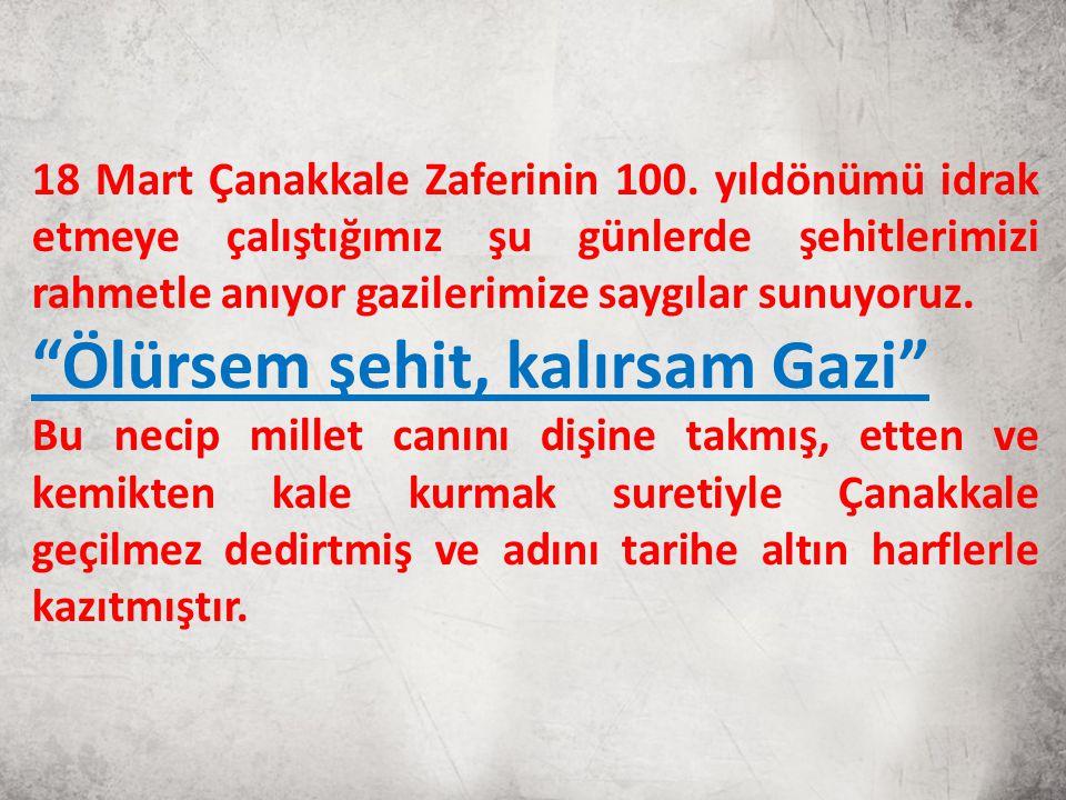 Ölürsem şehit, kalırsam Gazi