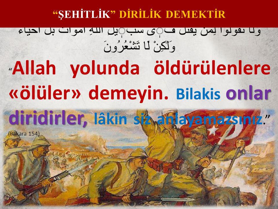 ŞEHİTLİK DİRİLİK DEMEKTİR
