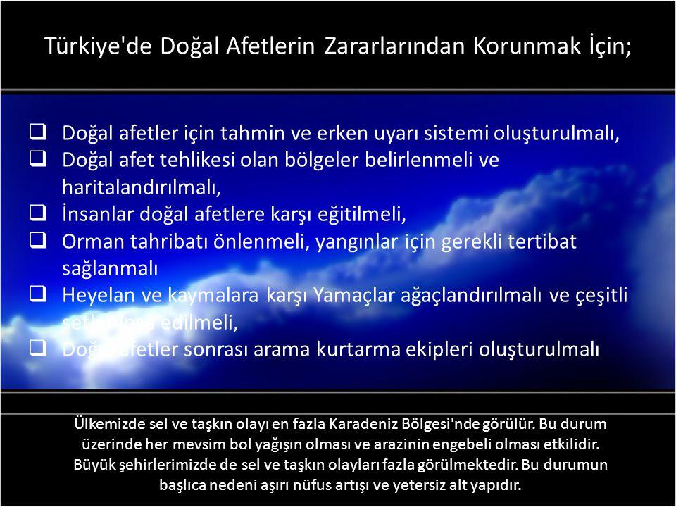 Türkiye de Doğal Afetlerin Zararlarından Korunmak İçin;