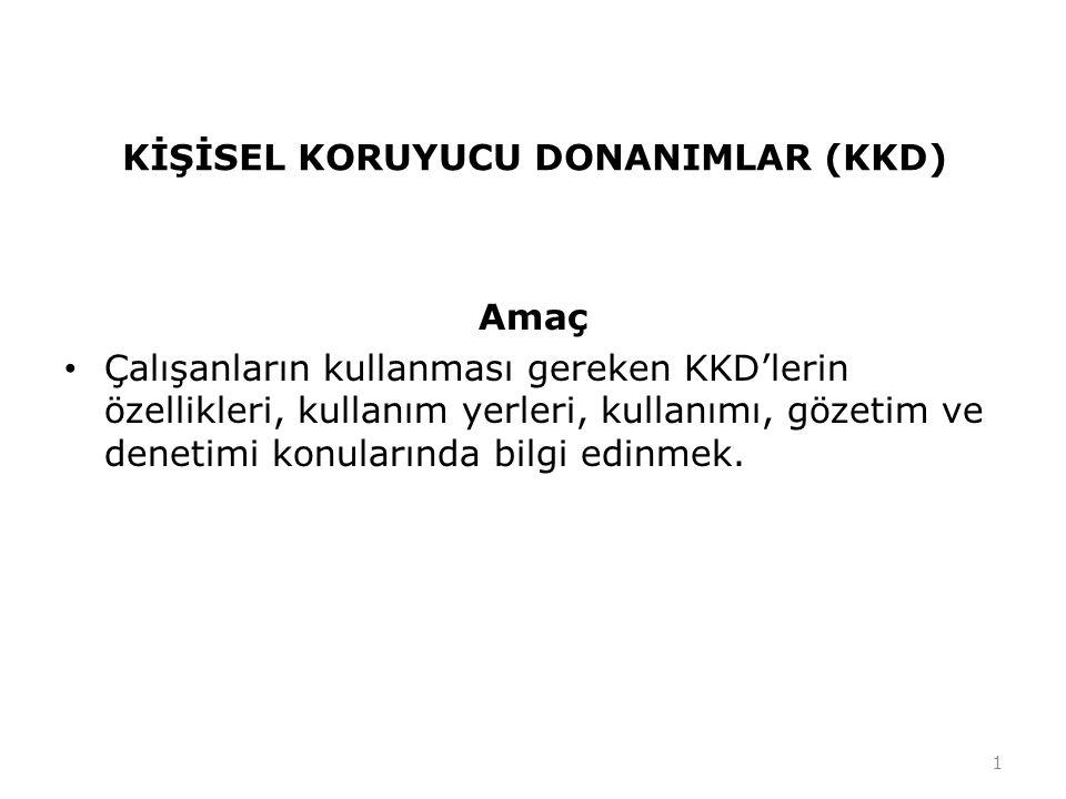 KİŞİSEL KORUYUCU DONANIMLAR (KKD)