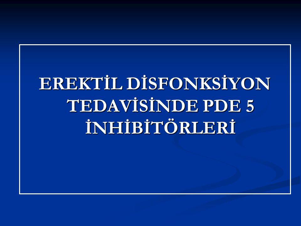 EREKTİL DİSFONKSİYON TEDAVİSİNDE PDE 5 İNHİBİTÖRLERİ