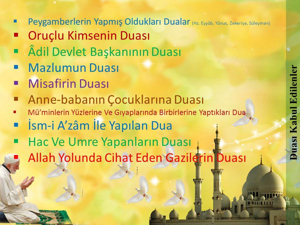 Âdil Devlet Başkanının Duası Mazlumun Duası Misafirin Duası