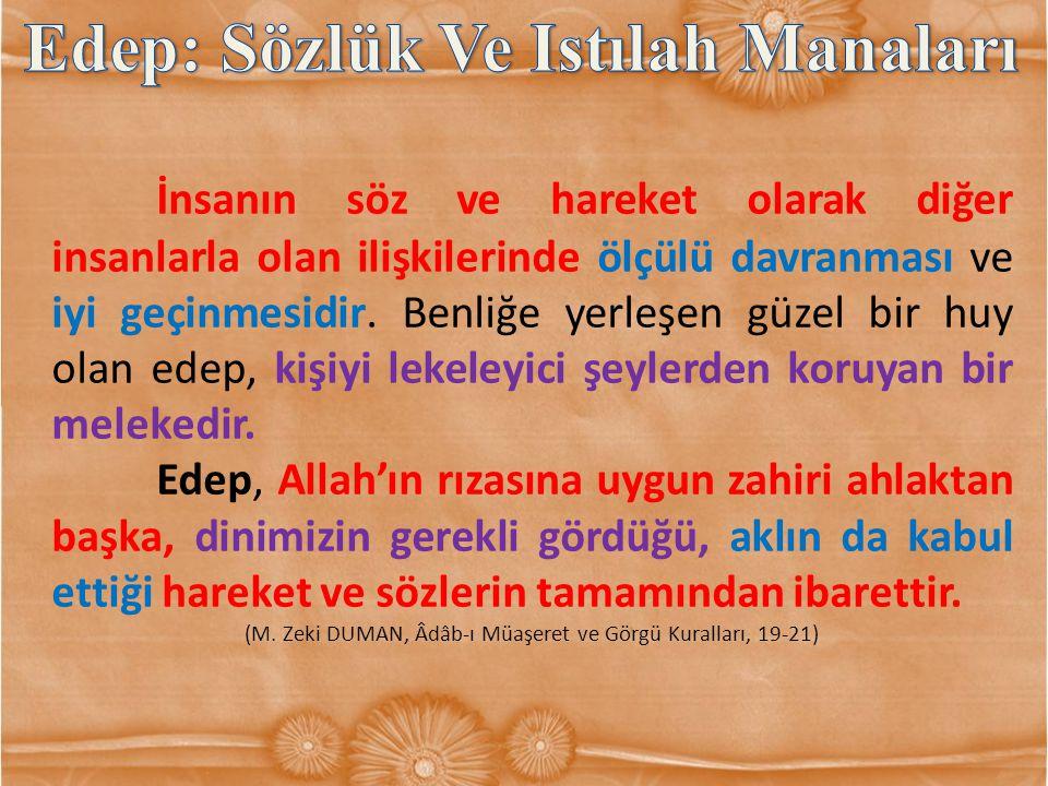 (M. Zeki DUMAN, Âdâb-ı Müaşeret ve Görgü Kuralları, 19-21)