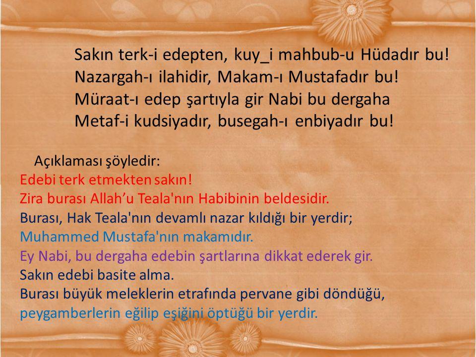 Nazargah-ı ilahidir, Makam-ı Mustafadır bu!