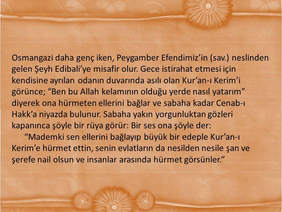 Osmangazi daha genç iken, Peygamber Efendimiz'in (sav