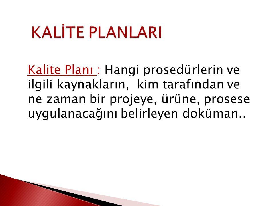 KALİTE PLANLARI