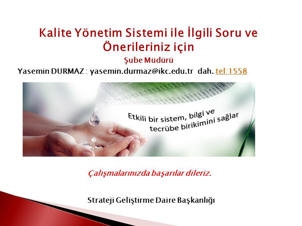 Kalite Yönetim Sistemi ile İlgili Soru ve Önerileriniz için