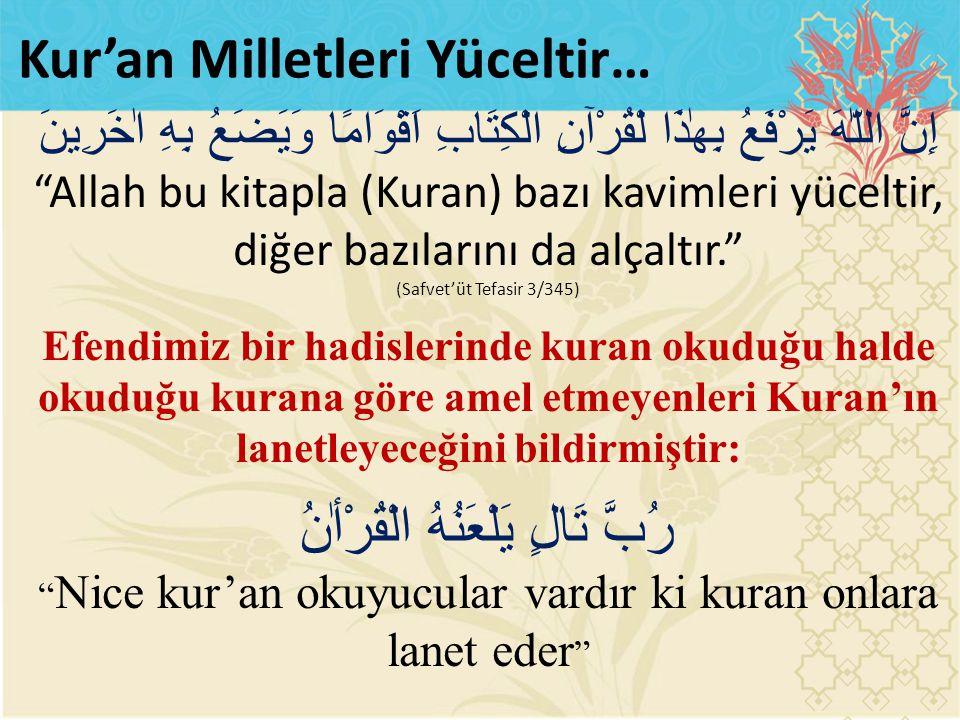 Kur'an Milletleri Yüceltir…