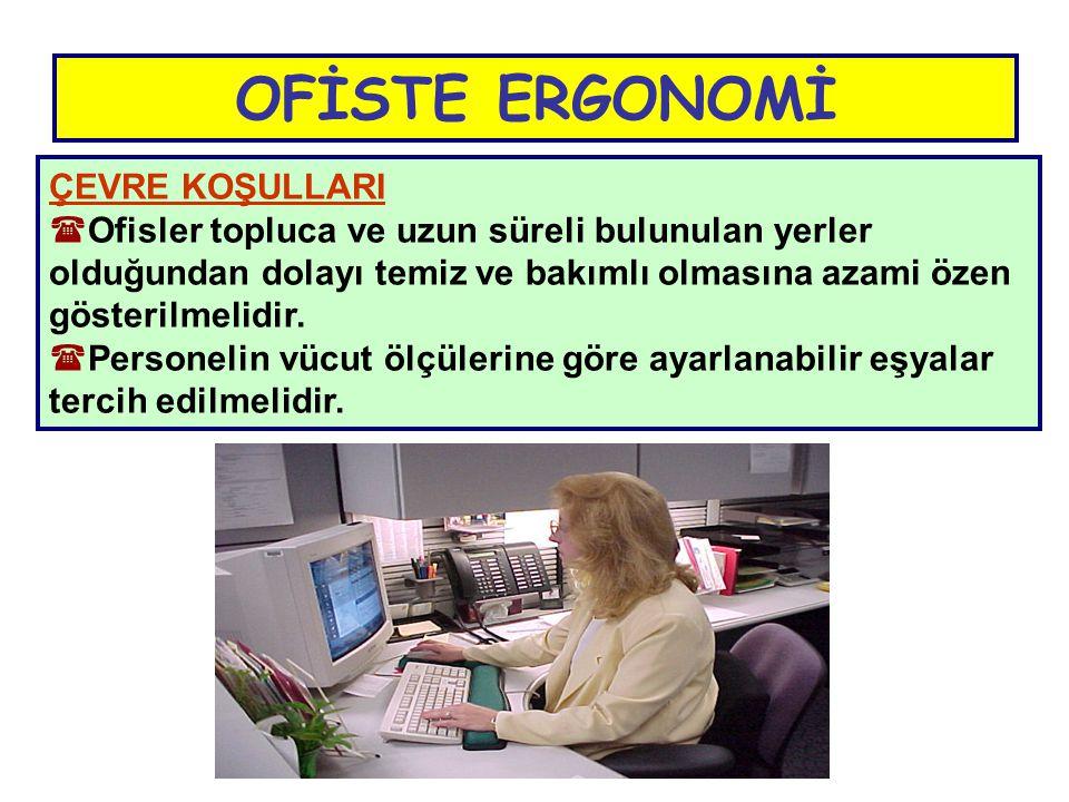 OFİSTE ERGONOMİ ÇEVRE KOŞULLARI