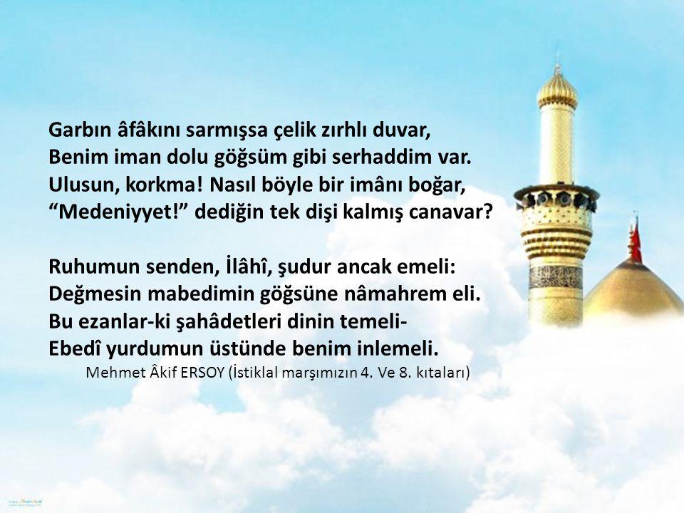 Mehmet Âkif ERSOY (İstiklal marşımızın 4. Ve 8. kıtaları)