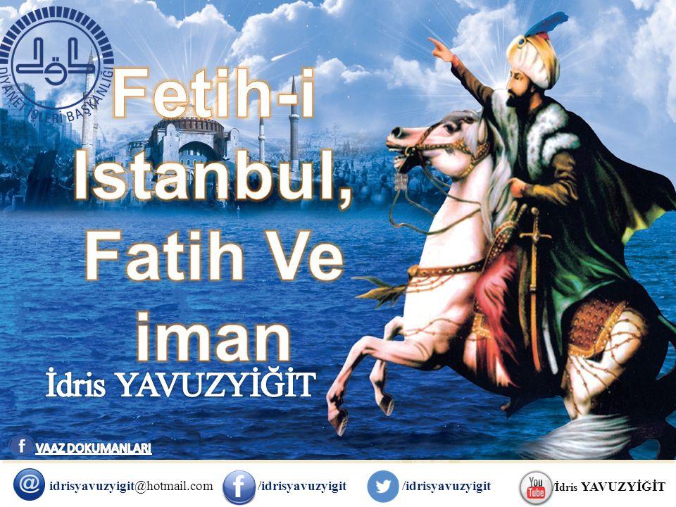Fetih-i Istanbul, Fatih Ve iman