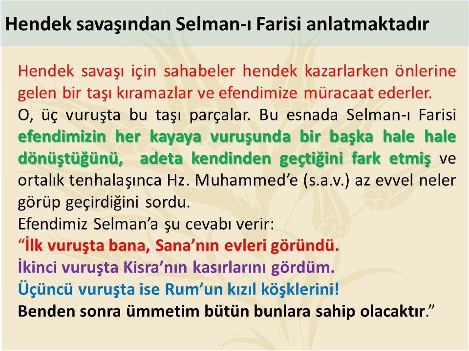 Hendek savaşından Selman-ı Farisi anlatmaktadır