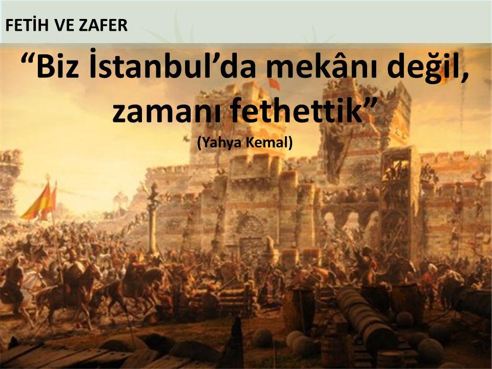 Biz İstanbul'da mekânı değil,