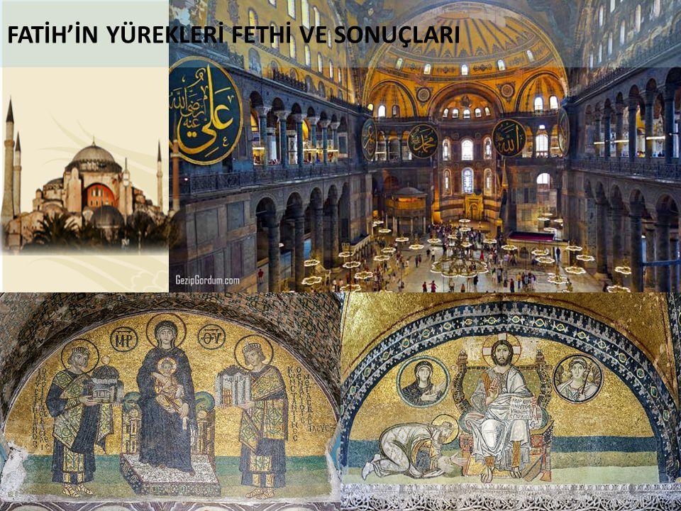 FATİH'İN YÜREKLERİ FETHİ VE SONUÇLARI