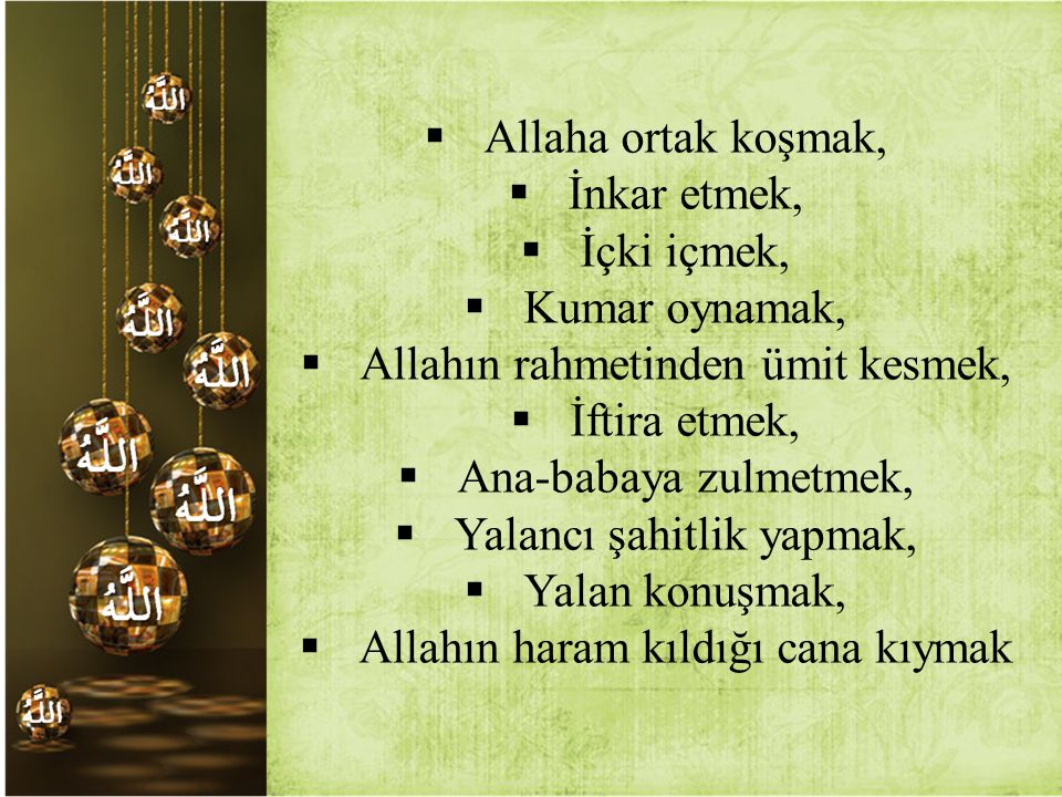 Allahın rahmetinden ümit kesmek, İftira etmek, Ana-babaya zulmetmek,