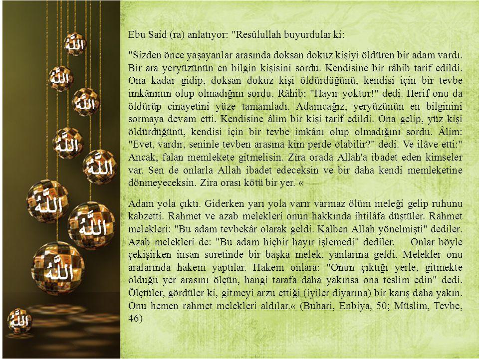 Ebu Said (ra) anlatıyor: Resûlullah buyurdular ki: