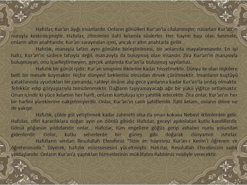 Hafızlar, Kur'an âşığı insanlardır