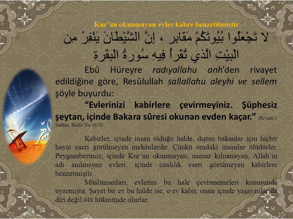 Kur'an okunmayan evler kabre benzetilmiştir