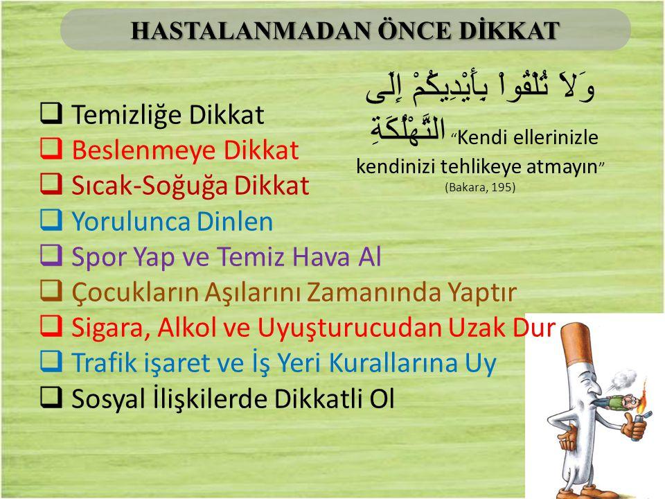 HASTALANMADAN ÖNCE DİKKAT