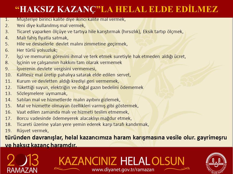 HAKSIZ KAZANÇ LA HELAL ELDE EDİLMEZ