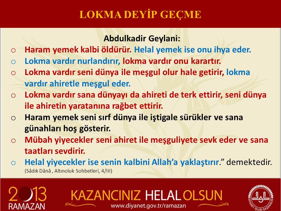 LOKMA DEYİP GEÇME Abdulkadir Geylani: