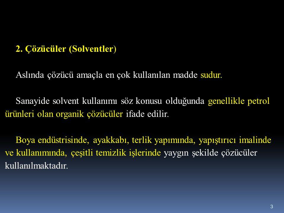 2. Çözücüler (Solventler)