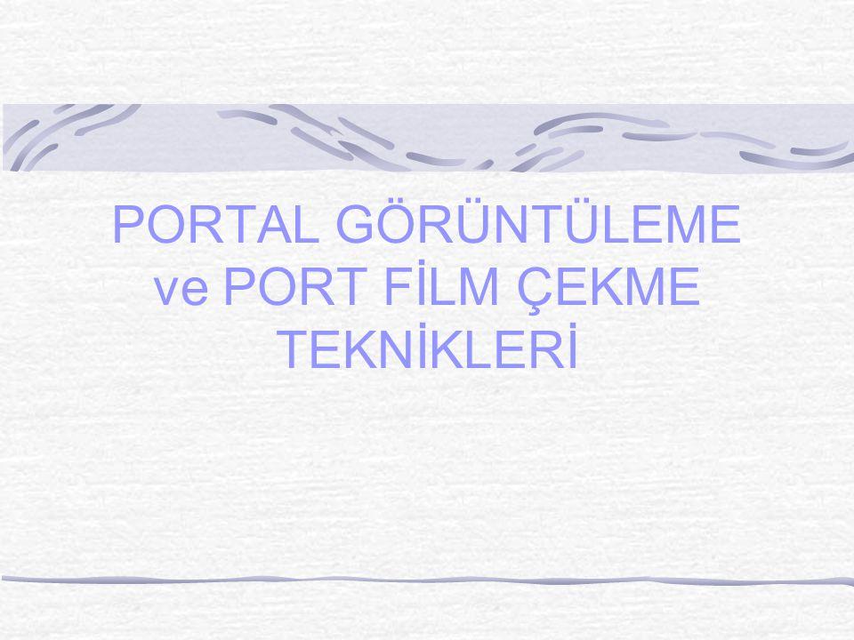 PORTAL GÖRÜNTÜLEME ve PORT FİLM ÇEKME TEKNİKLERİ