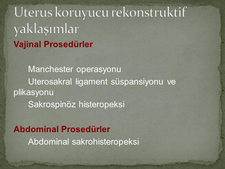 Uterus koruyucu rekonstruktif yaklaşımlar