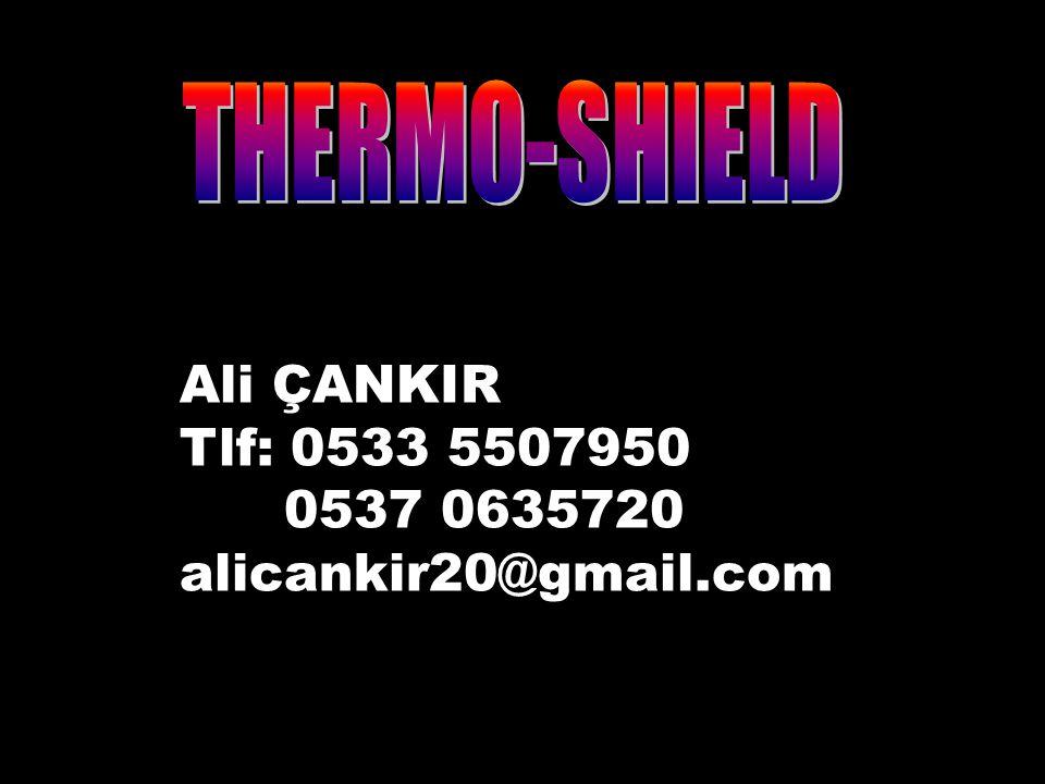 THERMO-SHIELD Ali ÇANKIR Tlf: 0533 5507950 0537 0635720
