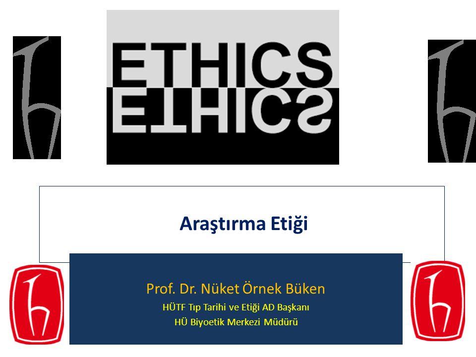 Araştırma Etiği Prof. Dr. Nüket Örnek Büken