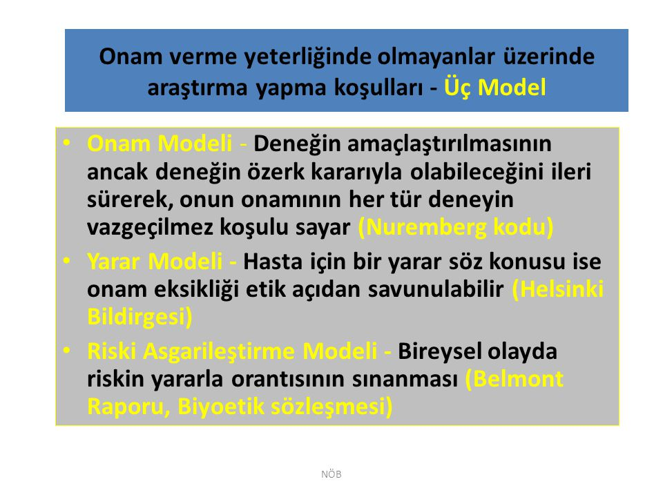 Onam verme yeterliğinde olmayanlar üzerinde araştırma yapma koşulları - Üç Model