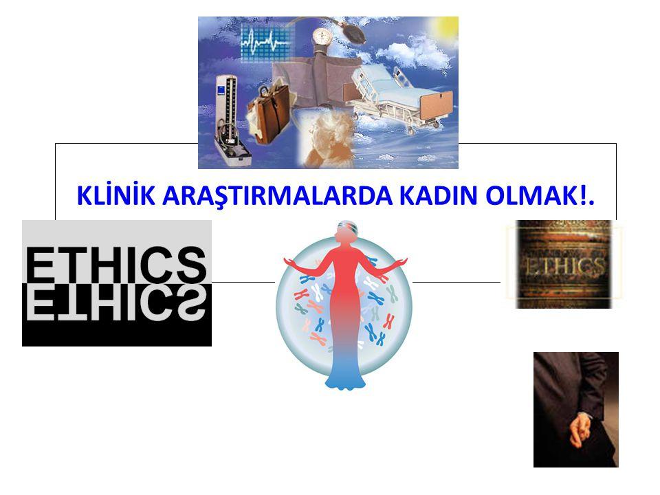 KLİNİK ARAŞTIRMALARDA KADIN OLMAK!.