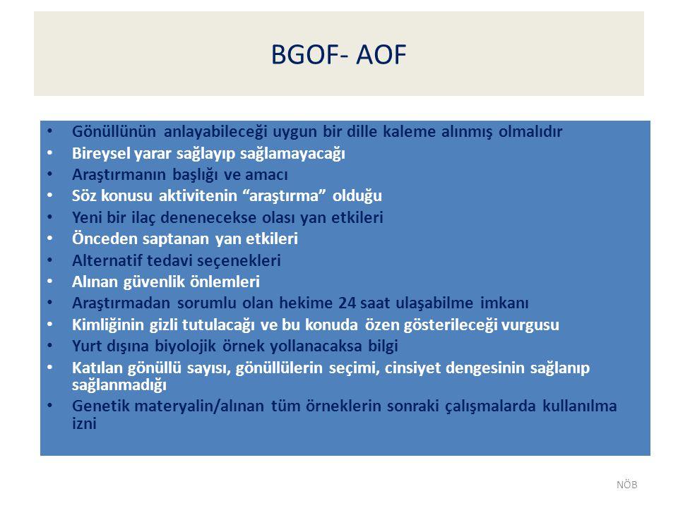 BGOF- AOF Gönüllünün anlayabileceği uygun bir dille kaleme alınmış olmalıdır. Bireysel yarar sağlayıp sağlamayacağı.