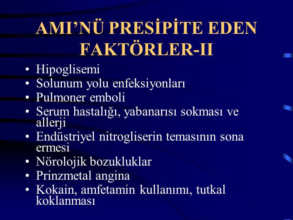 AMI'NÜ PRESİPİTE EDEN FAKTÖRLER-II