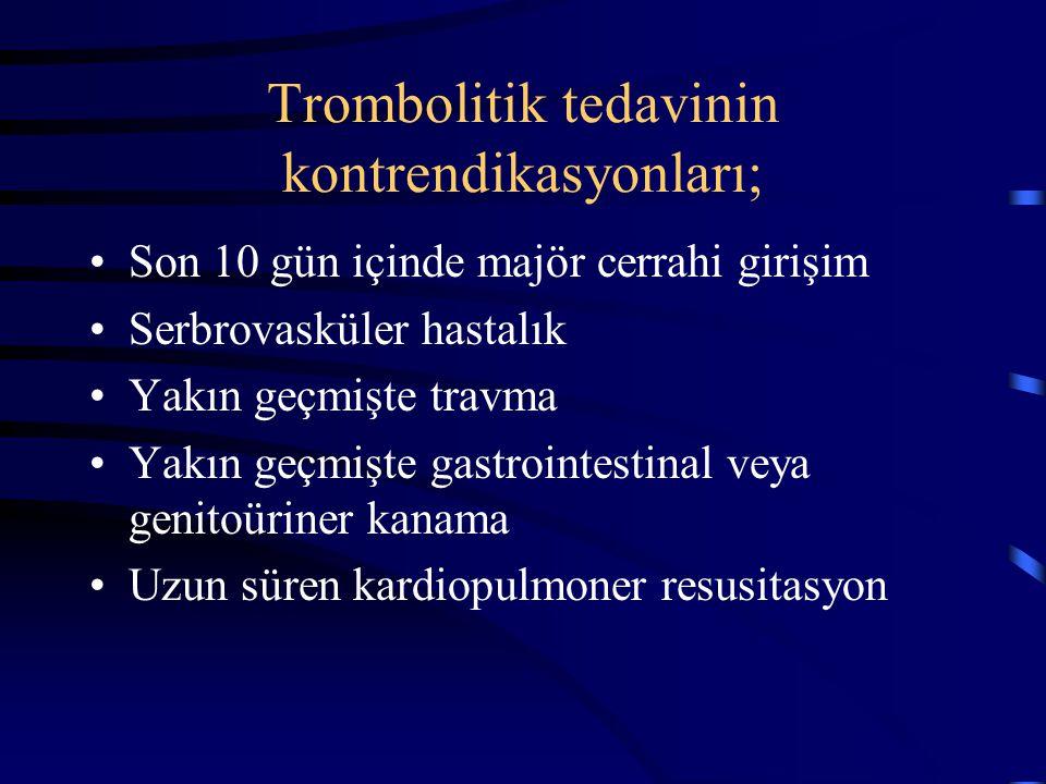 Trombolitik tedavinin kontrendikasyonları;