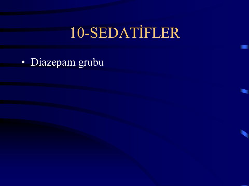 10-SEDATİFLER Diazepam grubu