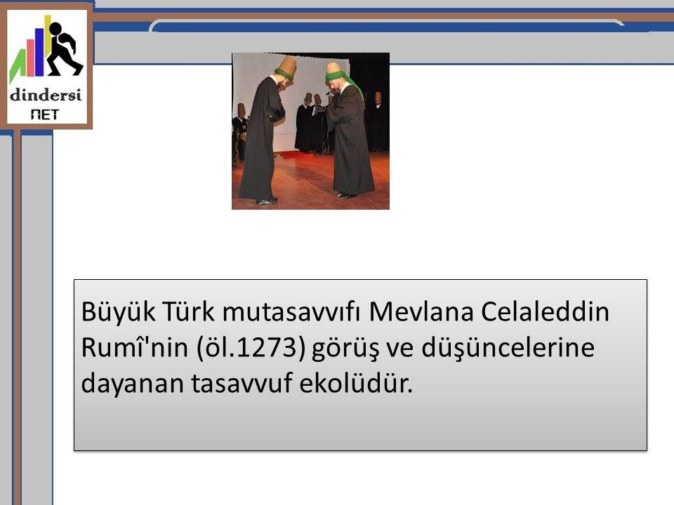 Büyük Türk mutasavvıfı Mevlana Celaleddin Rumî nin (öl