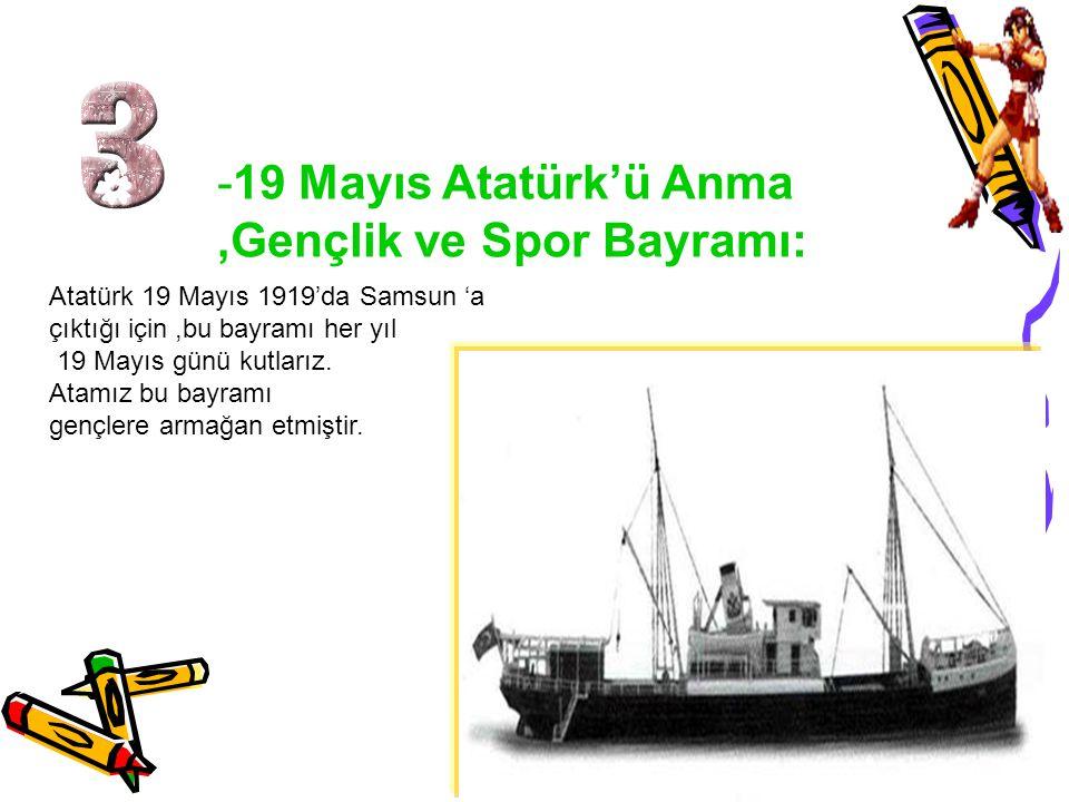 -19 Mayıs Atatürk'ü Anma ,Gençlik ve Spor Bayramı:
