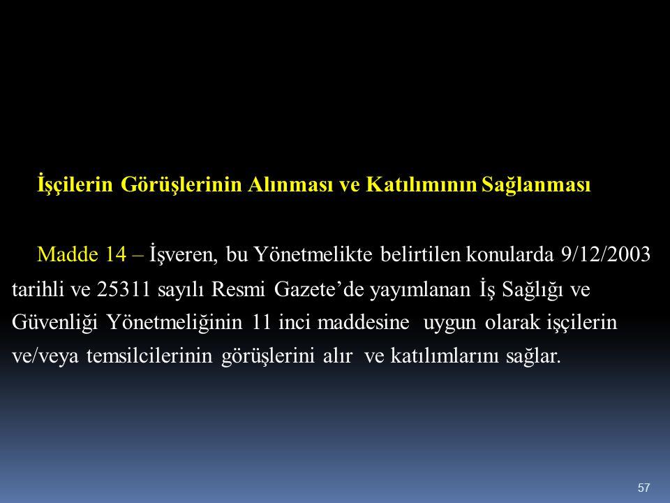 Madde 14 – İşveren, bu Yönetmelikte belirtilen konularda 9/12/2003