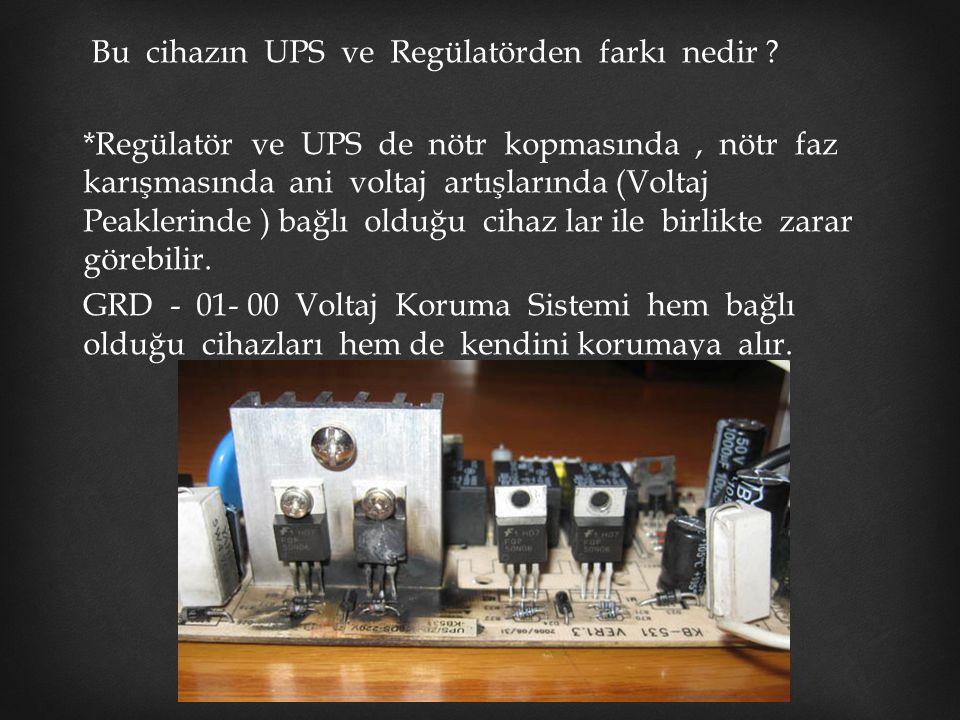 Bu cihazın UPS ve Regülatörden farkı nedir