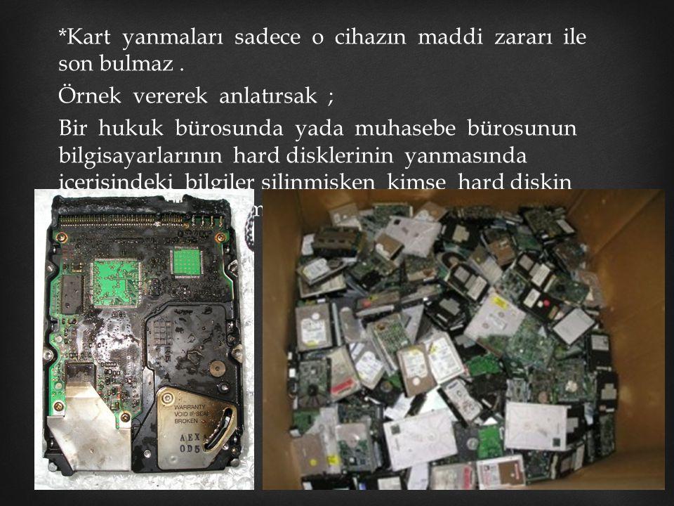 Kart yanmaları sadece o cihazın maddi zararı ile son bulmaz