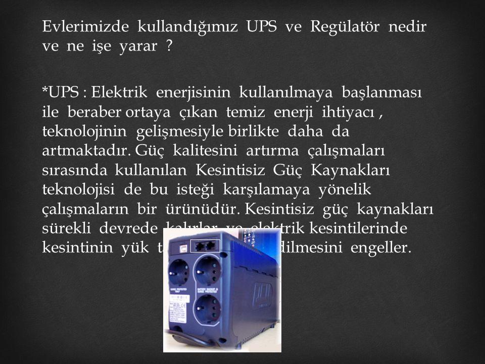 Evlerimizde kullandığımız UPS ve Regülatör nedir ve ne işe yarar