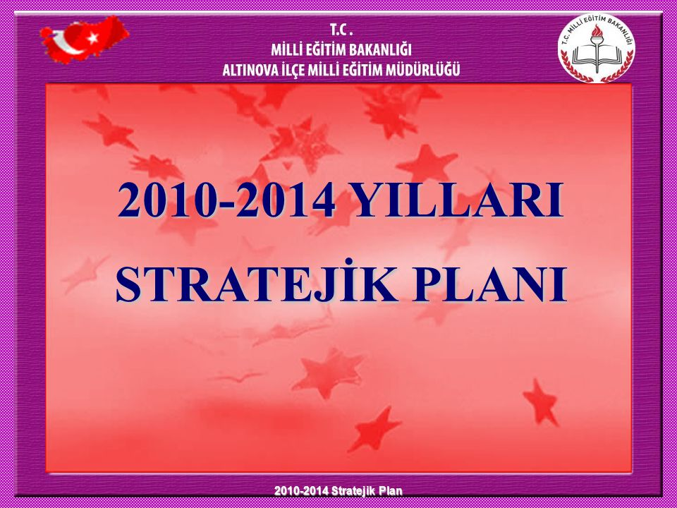 2010-2014 YILLARI STRATEJİK PLANI