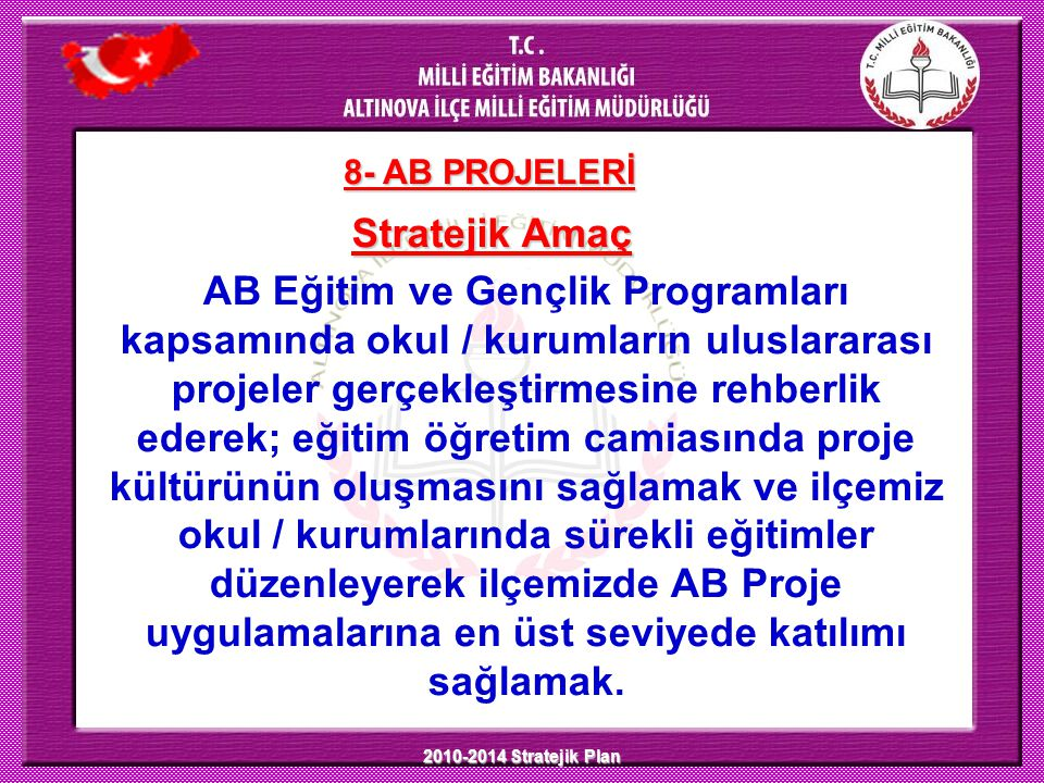 8- AB PROJELERİ Stratejik Amaç.