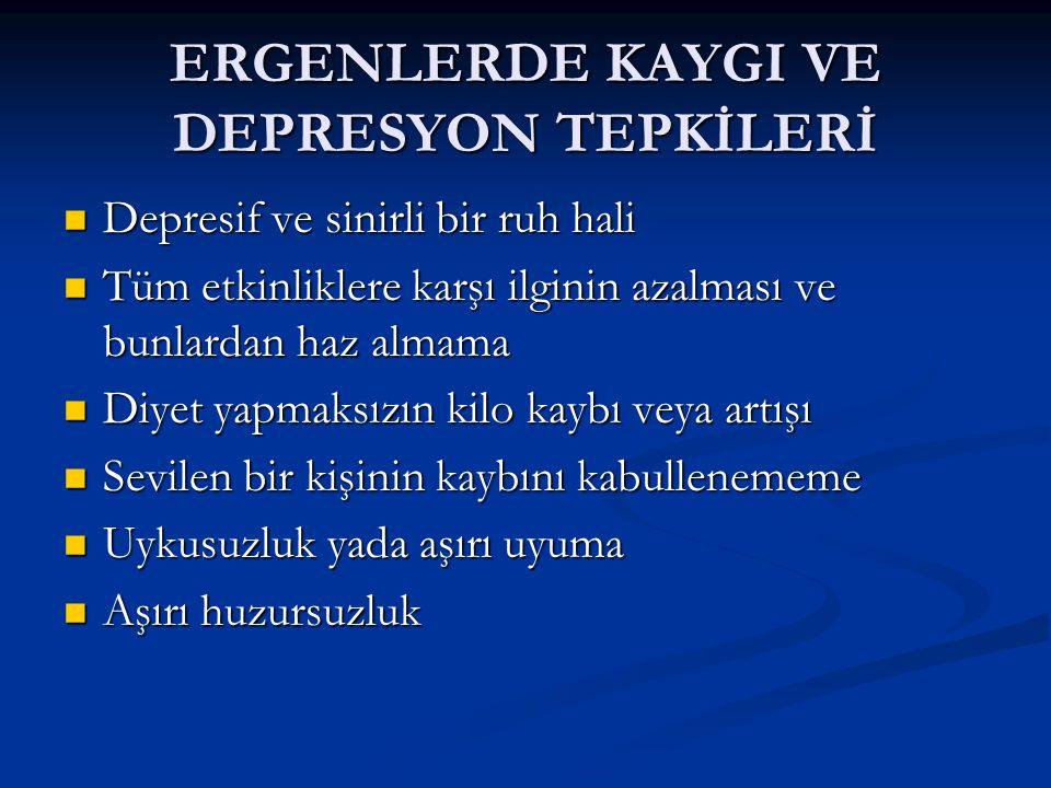 ERGENLERDE KAYGI VE DEPRESYON TEPKİLERİ