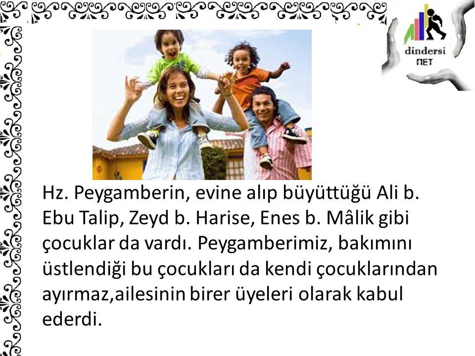Hz. Peygamberin, evine alıp büyüttüğü Ali b. Ebu Talip, Zeyd b